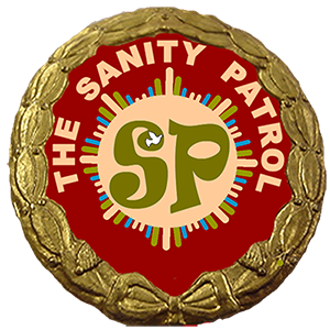 The Sanity Patrol Is Out To Get You